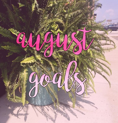 August 2019 Goals