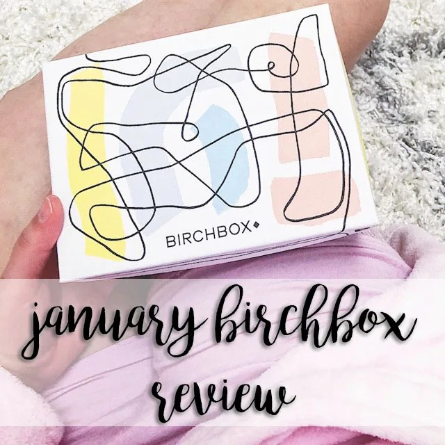 january 2018 birchbox review // stephanieorefice.net