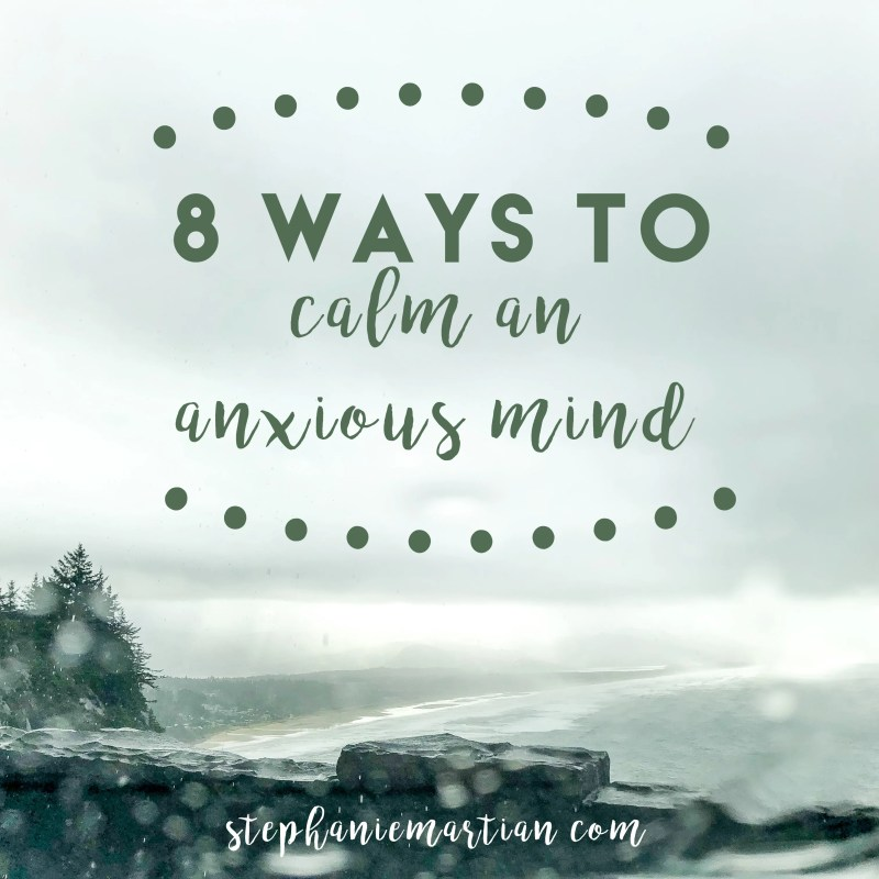 8 ways to calm an anxious mind