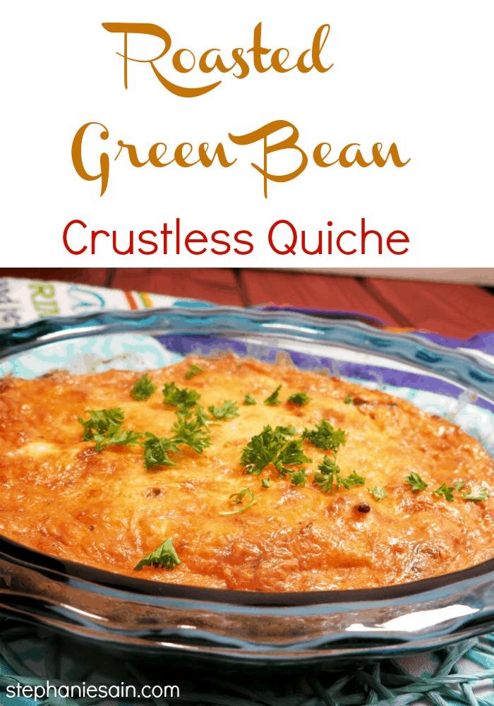 Roasted Green Bean Crustless Quiche