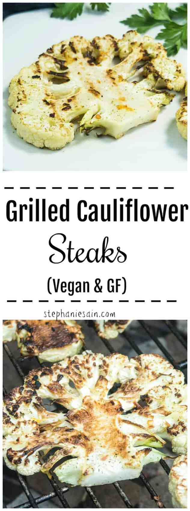 These Grilled Cauliflower Steaks are the perfect Vegan option for grilling out steaks. Super Easy to prepare and can be served lightly seasoned right off the grill or with BBQ sauce is really good. Great since you can prep these ahead and have ready when you're set to grill. Vegan & Gluten Free.