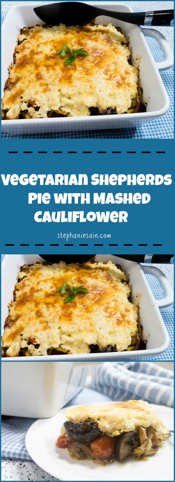 Vegetarian Shepherds Pie with Mashed Cauliflower is packed with marinated veggies and then topped with mashed cauliflower. A different version for a family favorite. Gluten Free and Vegetarian.