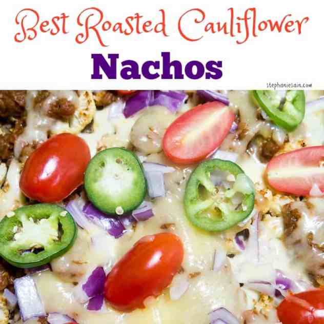 Best Roasted Cauliflower Nachos