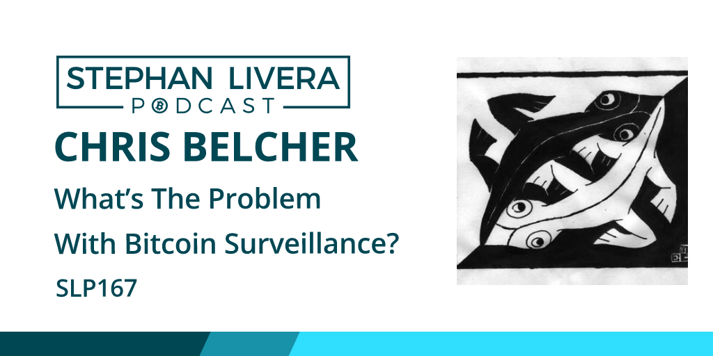 SLP167 Chris Belcher – What's The Problem With Bitcoin Surveillance?