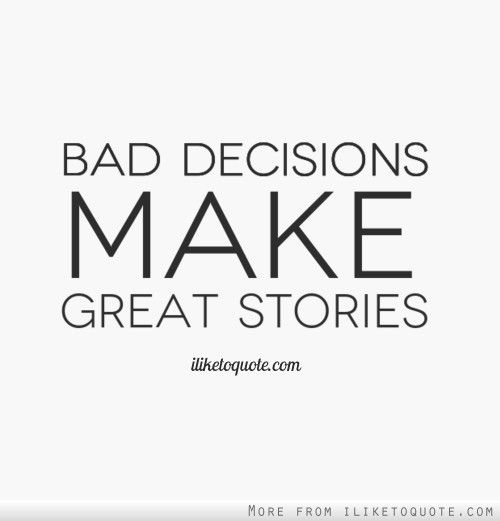 bad-decisions-make-great-stories