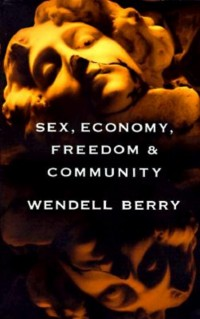 The cover of Berry's Sex, Economy, Freedom and Community