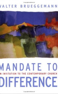 The cover of Brueggemann's Mandate to Difference