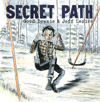 The cover of Downie & Lemire's Secret Path