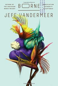 The cover of Vandermeer's Borne
