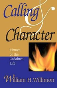 The cover of Willimon's Calling and Character