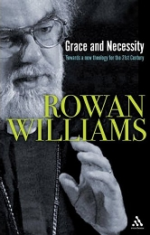 Grace and Necessity | Rowan Williams