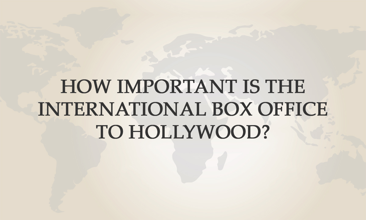 thinking box office. how important is international box office to hollywood stephen follows thinking i