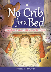 No Crib for a Bed: Daily Advent Devotions for Children and Their Families