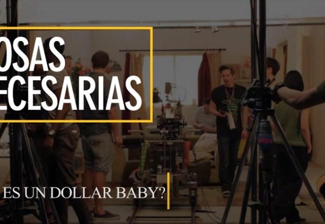 Cosas Necesarias: ¿Qué es un Dollar Baby?