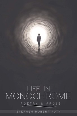 Life in Monochrome, poetry and prose