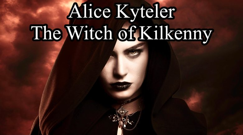 Alice Kyteler - The Witch Of Kilkenny