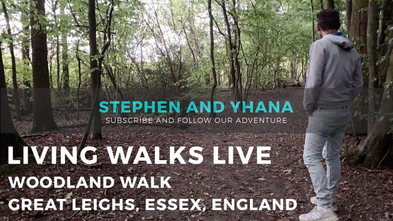Living Walks Live | Woodland Walk | Great Leighs, Essex | Stephen and Yhana | Living Walks 2