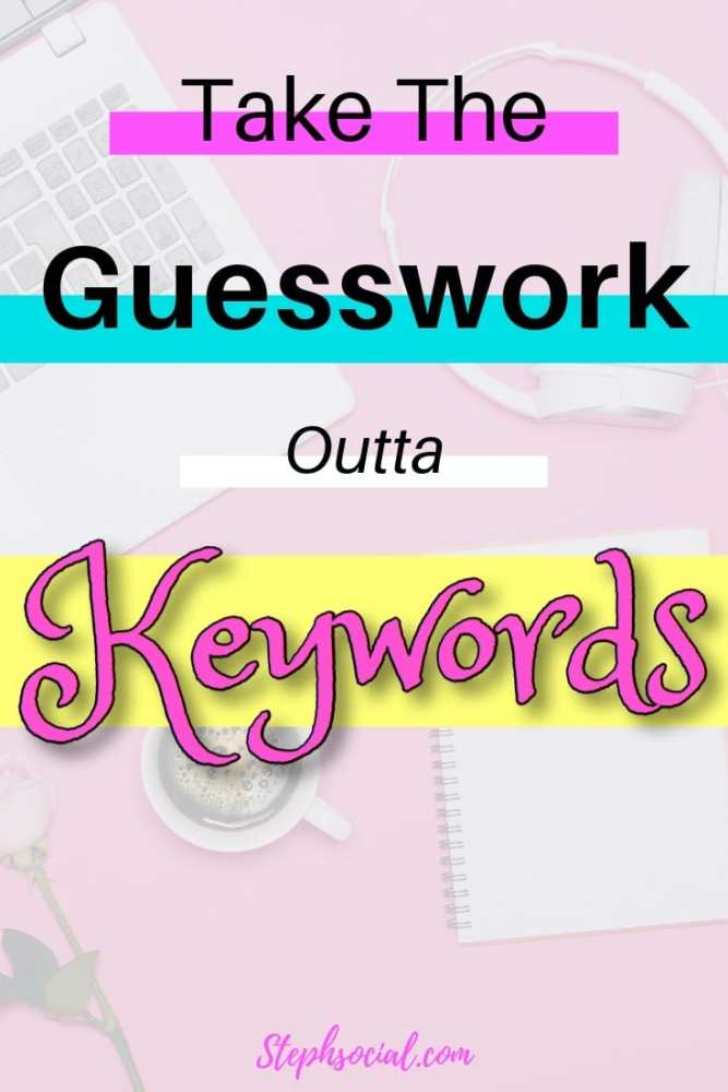 take the guesswork out of keywords