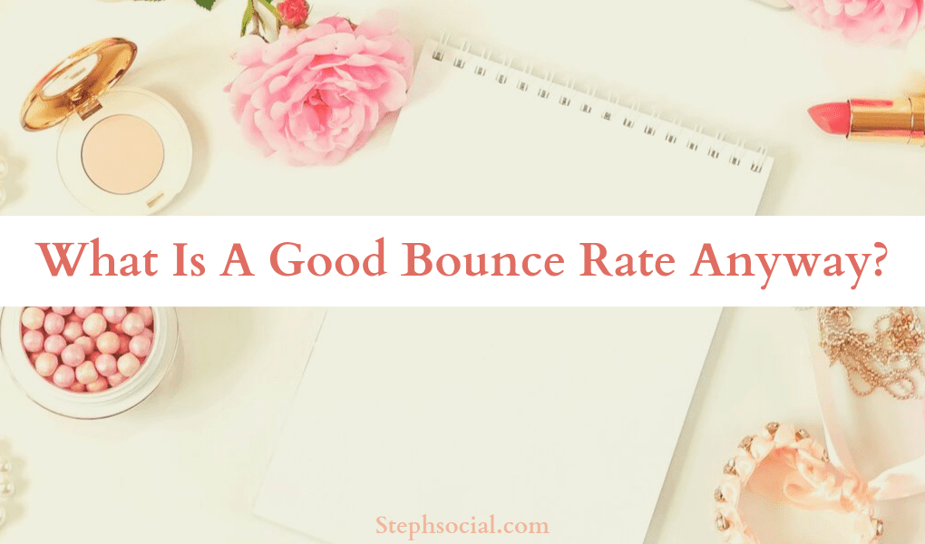 What Is A Good Bounce Rate Anyway?