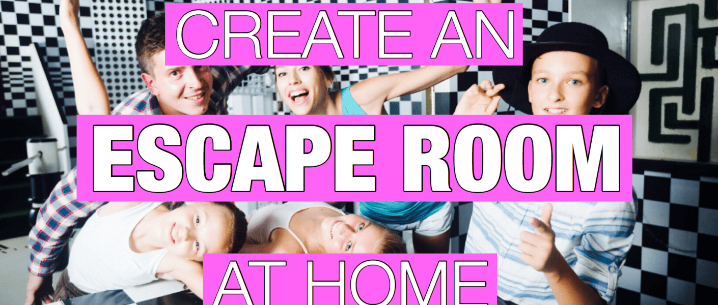 DIY ESCAPE ROOM AT HOME