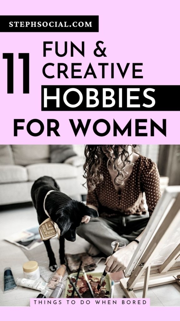 11 great hobbies for women to try!