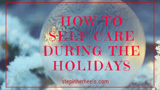 how to self care during the holidays