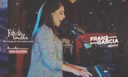 Fabiola Roudha – No Nubles Mi Corazón – Frans Garcia Remix