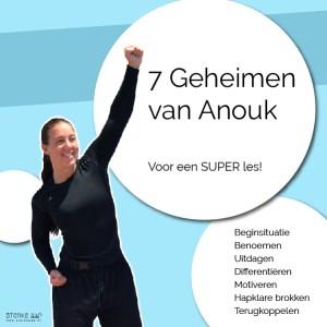 7 Geheimen van Anouk voor een SUPER les!