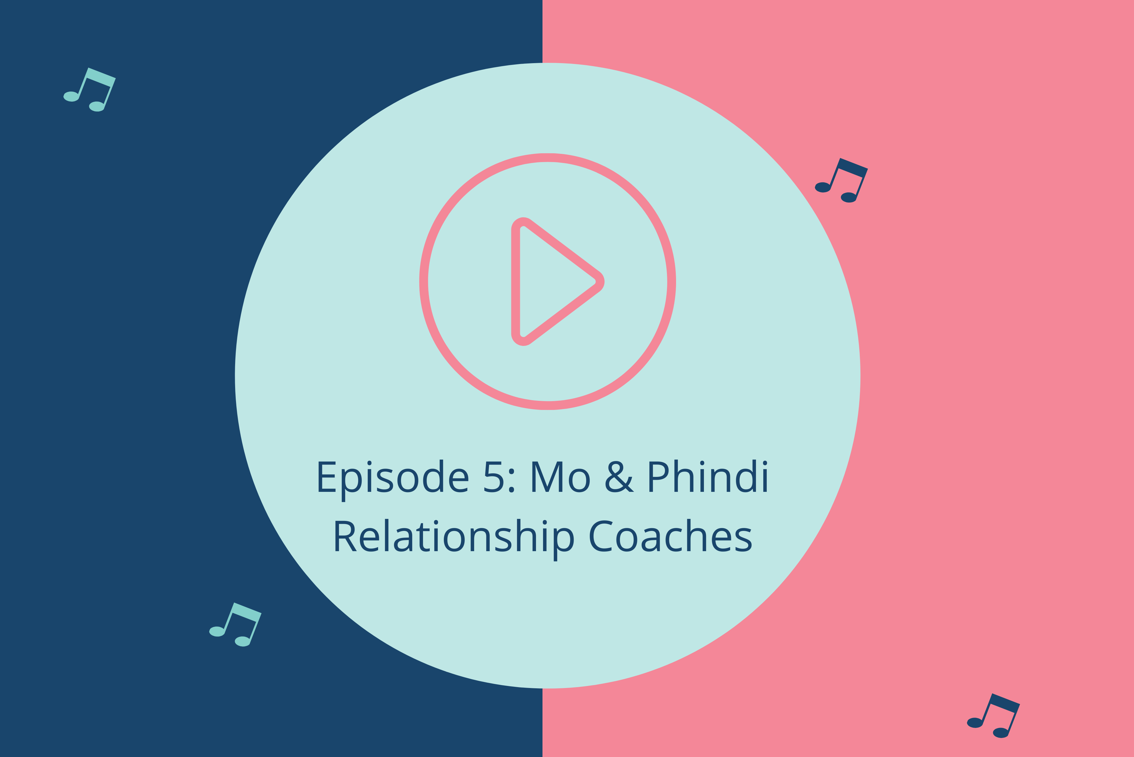 Conversations with Relationship Coaches Mo & Phindi