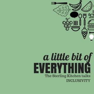 A little bit of everything: Sterling Kitchen talks: Inclusivity
