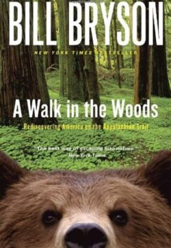 A Walk In the Woods, By: Bill Bryson