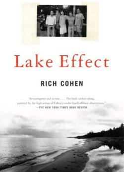 Lake Effect, By: Rich Cohen