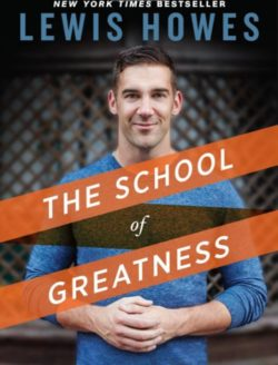 The School of Greatness, By: Lewis Howes