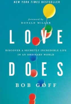 Love Does, By: Bob Goff