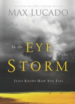 In the Eye of The Storm, By: Max Lucado