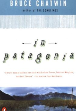 In Patagonia, By: Bruce Chatwin