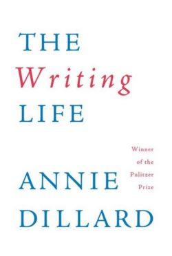 The Writing Life, By: Annie Dillard