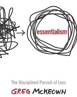 Essentialism, By: Greg McKeown