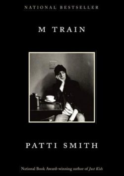 M Train, By: Patti Smith