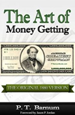 The Art Of Money Getting, By: P.T. Barnum