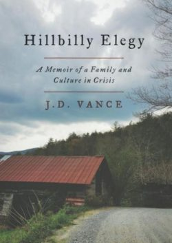 Hillbilly Elegy, By: J. D. Vance