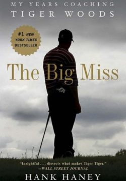 The Big Miss, By: Hank Haney