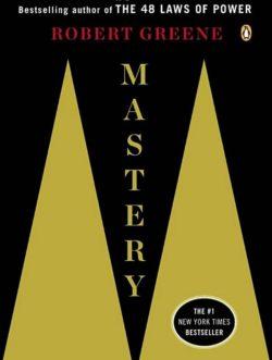 Mastery, By: Robert Greene