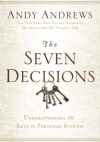 The Seven Decisions, By: Andy Andrews
