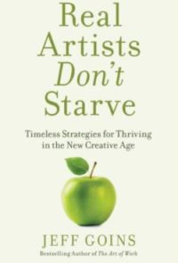 Real Artists Don't Starve, By: Jeff Goins
