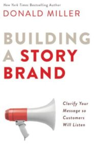 Building A StoryBrand, By: Donald Miller