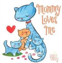 Mommy Loves Me, By: John and Wendy