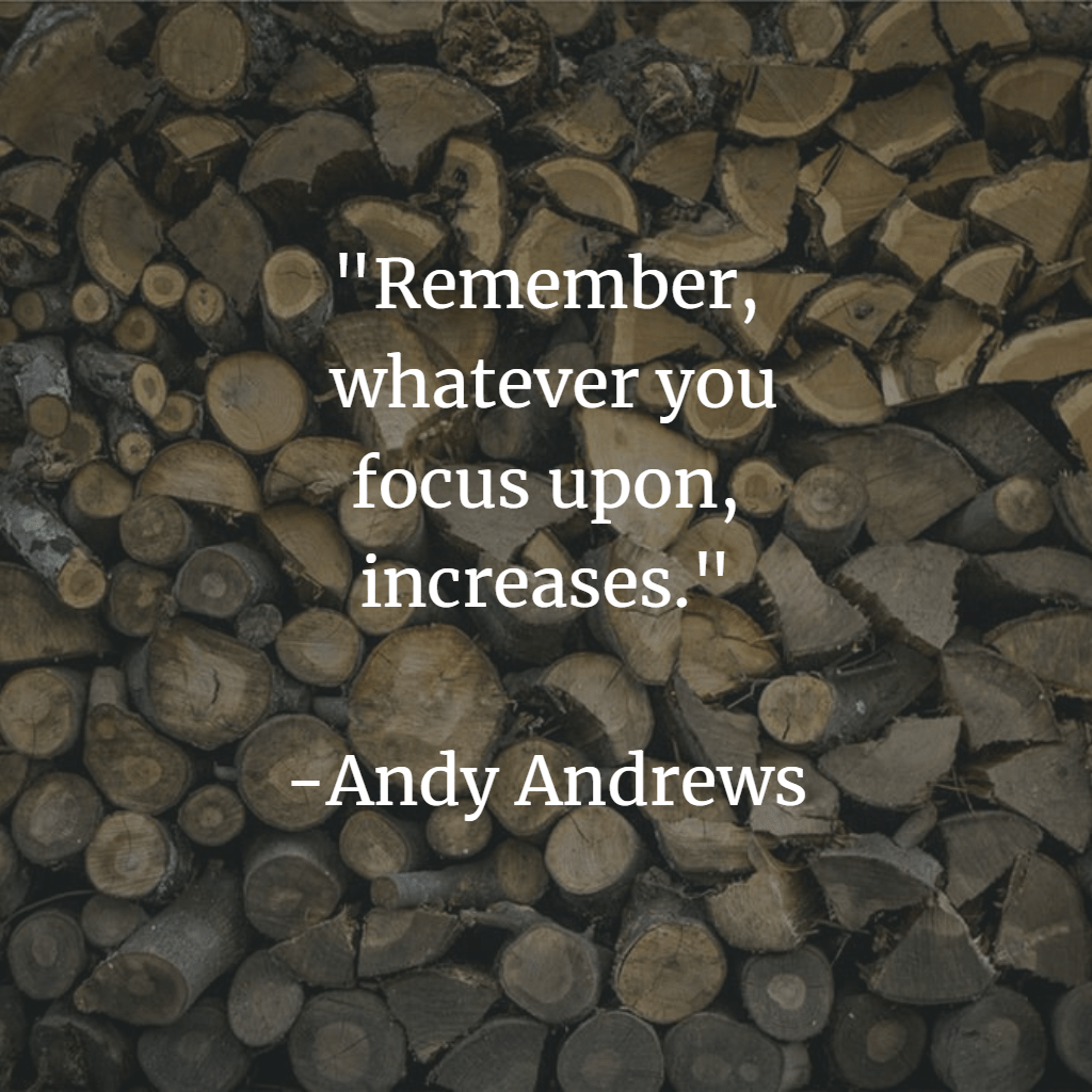 Whatever You Focus Upon