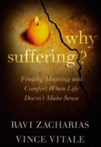 Why Suffering?, By: Ravi Zacharias and Vince Vitale