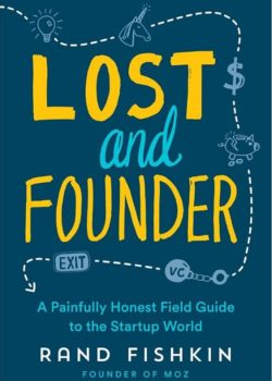 Lost and Founder, By: Rand Fishkin